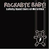 Rockabye Baby! Lullaby Renditions of Metallica CD 2008 TIMELESS ROCK TRANSFORMED