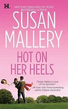Hot on Her Heels by Susan Mallery (2009, Paperback)