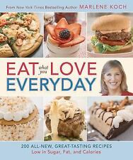 Eat What You Love - Everyday : 200 All-New, Great-Tasting Recipes Low in Sugar,…