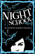 NEU Night School - Du darfst keinem trauen 1 C J Daugherty 503213