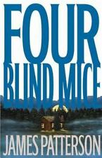 FOUR BLIND MICE--BY-  JAMES PATTERSON (HB/DJ/1ST)