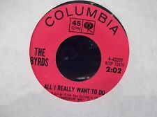 45$ THE BYRDS ILL FEEL A WHOLE LOT BETTER / ALL I REALLY WANT TO DO ON COLUMBIA