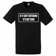IF IT ISNT FATTENING ITS NOT FOOD  T SHIRT BIKER GANG STYLE FUNNY