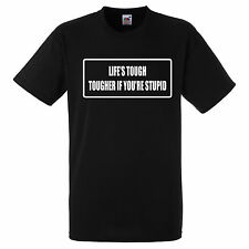 LIFES TOUGH TOUGHER IF YOURE STUPID  T SHIRT BIKER GANG STYLE FUNNY