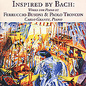 Inspired by Bach: Works for Piano by Ferruccio Busoni & Paolo Troncon, New Music