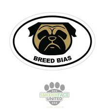 Pug decal - 'breed bias' - pug face silhouette on oval sticker - pug vinyl