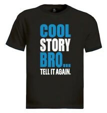 Cool Story Bro T-Shirt jersey Shore block Tell it Again Sarcastic funny blue