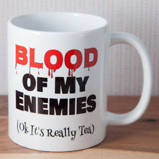 Blood Of My Enemies Ok It's Tea Funny Humour Mug Gift - Also Available Coffee