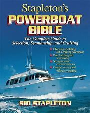 Stapletons Powerboat Bible: The Complete Guide to