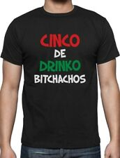 Cinco De Drinko Bitchachos - Cinco De Mayo T-Shirt Gift Idea