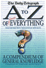 An A-Z of Everything: A Compendium of General Knowledge, Trevor Montague, Used;