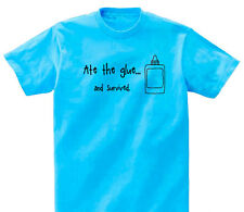 """Ate the glue and survived! T-shirt  """"Don't Sweat the Small Stuff"""" Designs"""