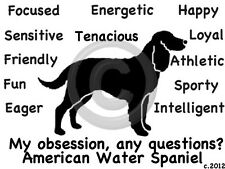 American Water Spaniel Dog My Obsession,any questions? Sweatshirt