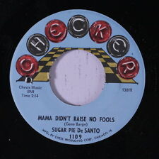 SUGAR PIE DESANTO: Mama Didn't Raise No Fools / Jump In My Chest 45 (co) Soul