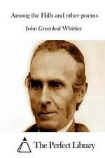 NEW Among the Hills and Other Poems By John Greenleaf Whittier Paperback