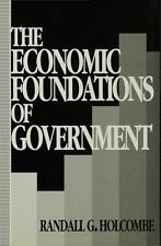 Economic Foundations of Government by Randall G. Holcombe (1993, Hardcover)