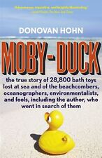 Moby-Duck: The True Story of 28800 Bath Toys Lost at Sea - Hohn Donovan - NEW