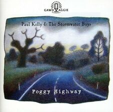 PAUL KELLY AND THE STORMWATER BOYS - FOGGY HIGHWAY NEW CD