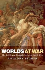 Worlds at War: The 2,500 - Year Struggle Between ..., Pagden, Anthony 0199569770