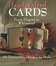 Handcrafted Cards from Elegant to Whimsical. 60 Designs to Make  127 pp. Illus