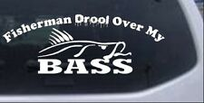 Fisherman Drool Over My Bass Decal Car Truck Window Laptop Decal Sticker 8X3