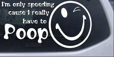 Funny I really have to Poop Car or Truck Window Laptop Decal Sticker 8X4.3