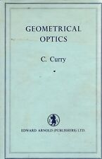 Geometrical Optics by Curry. C. - Book - Hard Cover - Maths/Physics