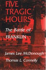 Five Tragic Hours by McDonough James Lee Connelly Thomas L - Book - Soft Cover