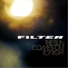 Filter-The Sun Comes Out Tonight  CD NEW