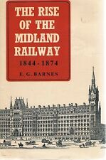 The Rise Of The Midland Railway 1844-1874 by Barnes E. G - Book - Hard Cover