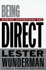 Being Direct: Making Advertising Pay Wunderman, Lester Hardcover
