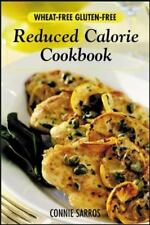 Wheat-Free, Gluten-Free Reduced Calorie Cookbook Sarros, Connie Paperback