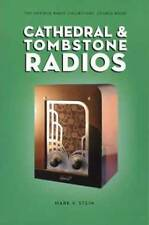 Cathedral and Tombstone Radios : The Antique Radio Collector's Source Book by...