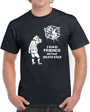 327 I had friends on that Death Star mens T-shirt storm trooper empire sith new