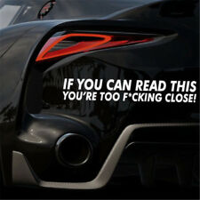 Fun Car Bumper Decal Rule Sticker IF YOU CAN READ THIS YOURE TOO F*CKING CLOSE