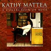 Kathy Mattea : A Collection Of Hits CD (1999)
