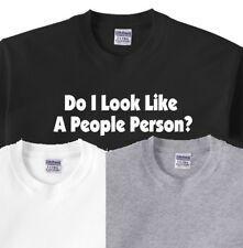 209 Do I Look Like A People Person ? T Shirt s-5XL Tee