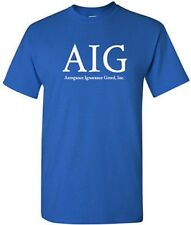AIG T-shirt FUNNY Anti-Corporate POLITICAL COOL Tee