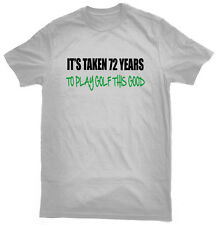 It's Taken 72 Years To Play Golf This Good T-Shirt, funny 72nd birthday gift