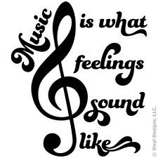 MUSIC IS WHAT FEELINGS SOUND LIKE QUOTE VINYL WALL DECAL STICKER ART-HOME DECOR