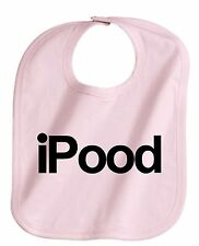 iPOOD FUNNY  BABY INFANT BIB BOY OR GIRL COLOR CHOICE UNISEX NEW FUNNY GIFT