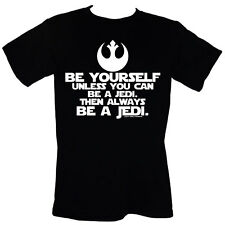 BE YOURSELF Unless You Can Be A Jedi Then Always BE A JEDI - T-Shirt Star Wars