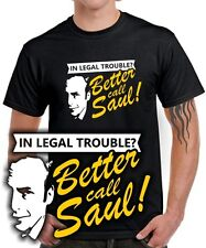 Fun T-SHIRT | CALL SAUL | trouble pinkman, bad white, better breaking legal ;-)