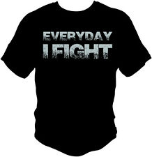 Everyday I FIGHT MMA T Shirt  UFC 159 Chael Sonnen MMA ESPN HEAVY DUTY INK