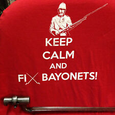 Keep Calm and Fix Bayonets Zulu T Shirt Pith  British Redcoat Martini Henry