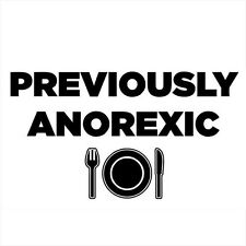 PREVIOUSLY ANOREXIC (weight garcinia pills loss weight fat burner diet) T-SHIRT