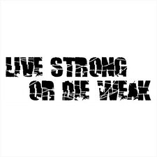 LIVE STRONG OR DIE WEAK (gym creatine protein whey barbell bodybuilding) T-SHIRT