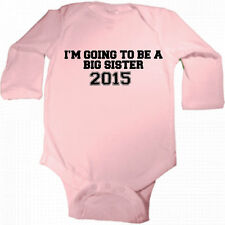 I'M GOING TO BE A BIG SISTER 2015 INFANT BODYSUIT GIRLS ANNOUNCEMENT SIZE CHOICE
