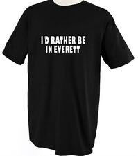 I'D RATHER BE IN EVERETT Unisex Adult T-Shirt Tee Top