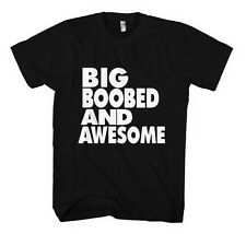 BIG BOOBED AND AWESOME BOOBS FUNNY Unisex Adult T-Shirt Tee Top